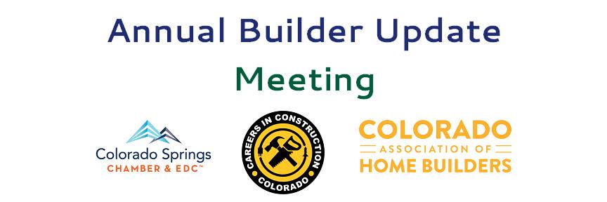 Annual Builder Update Meeting - logos of Careers in Construction Colorado; Colorado Springs Chamber & EDC; and Careers in Construction Colorado